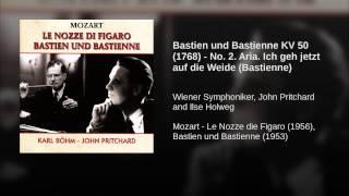 Bastien und Bastienne KV 50 (1768) - No. 2. Aria. Ich geh jetzt auf die Weide (Bastienne)