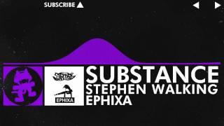 [Dubstep] - Stephen Walking & Ephixa - Substance [Monstercat Release]