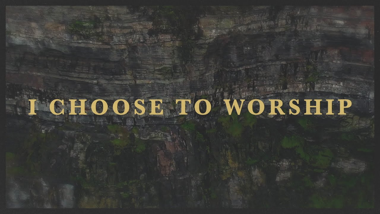 Rend Collective - I CHOOSE TO WORSHIP (Radio Version) [Lyric Video]
