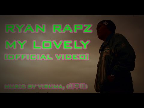 Ryan Rapz -  My Lovely [Official Video]