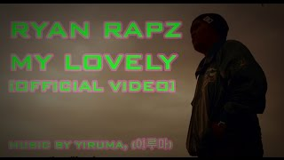 Gambar cover Ryan Rapz -  My Lovely [Official Video]