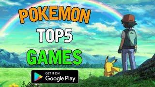 Top 5 Best Pokemon Games For Android 2020 | Play Store | Good Graphics & Amazing Story