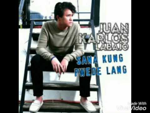 SANA KUNG PWEDE LANG  - Juan Karlos Labajo (Audio)