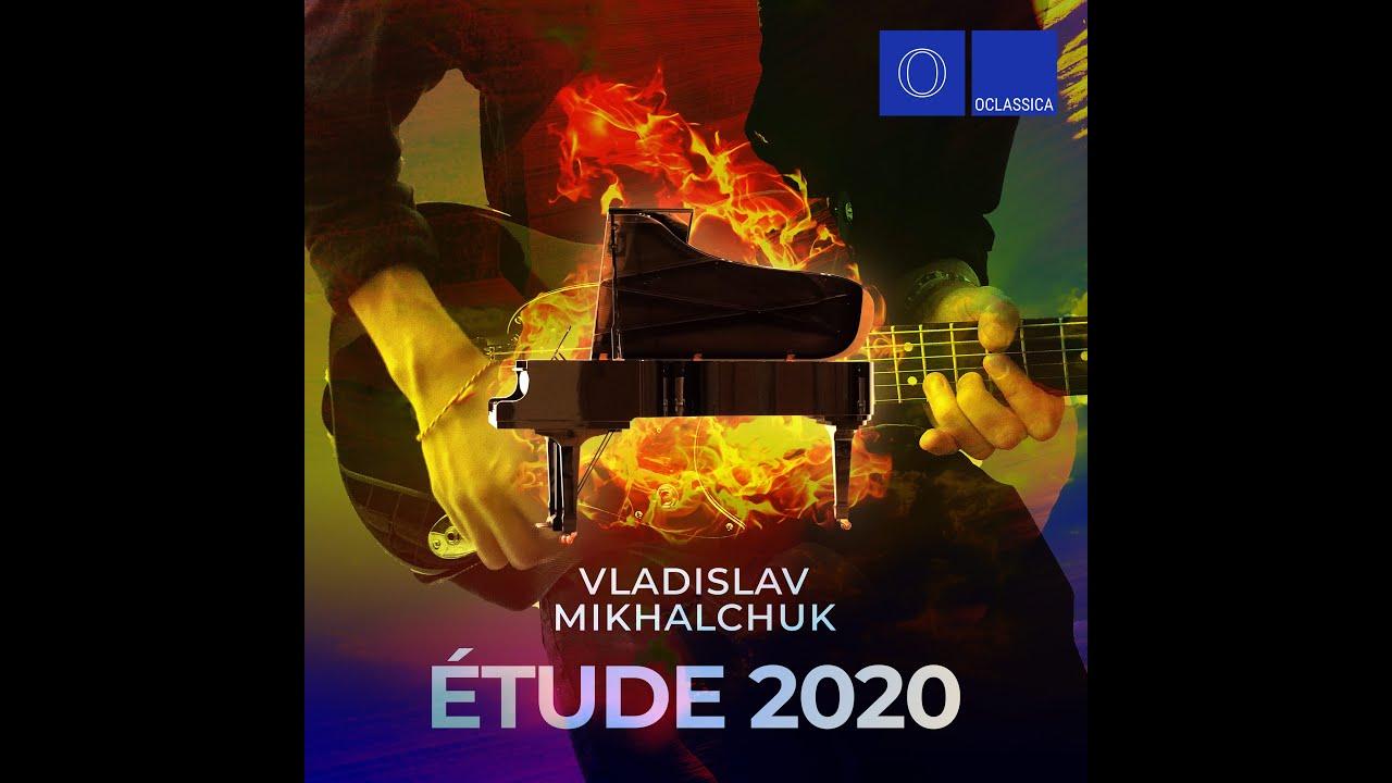 Vladislav Mikhalchuk - ÉTUDE 2020 (Official Music Video)