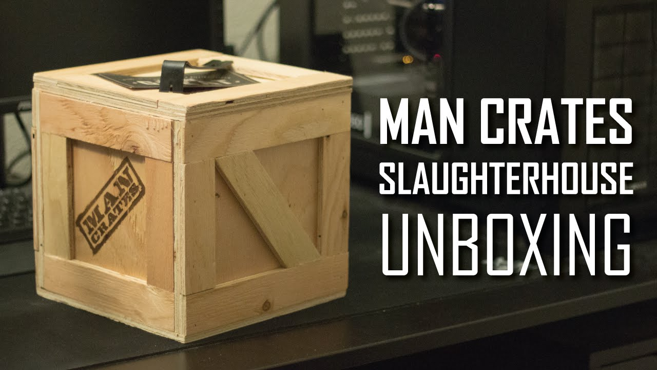 Man Crates: Slaughterhouse Crate Unboxing   YouTube Part 91