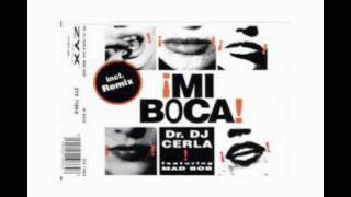 Dr. DJ Cerla - Mi Boca