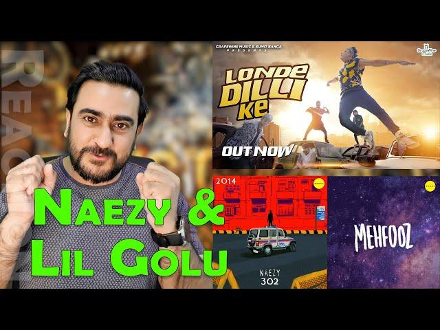 Naezy - 302   Naezy - Mehfooz   Lil Golu - Londe Dilli Ke   Reaction