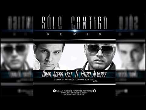 Omar Acedo Ft. El Potro Alvarez - Solo Contigo (Remix) (Audio)