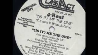 4 Real - Is It Me The One (Club mix)