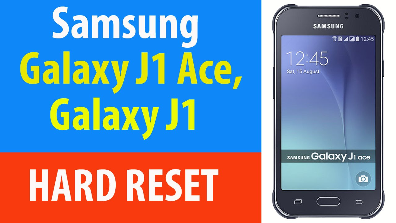 How To Hard Reset Samsung Galaxy J1 And Ace