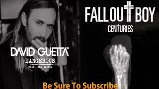Dangerous Centuries Fall Out Boy vs. David Guetta Feat Sam Martin