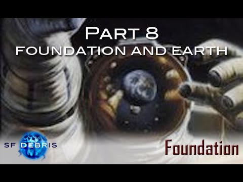 Foundation, Part 8: Foundation and Earth