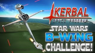 Kerbal Space Program! | Star Wars B-Wing Build Challenge!