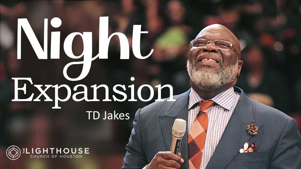 Night of Expansion w/ Bishop TD Jakes - Part 1