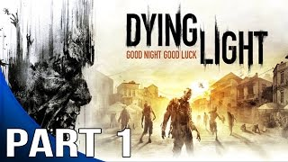 Dying Light Gameplay Walkthrough Part 1 - First Hour of Gameplay