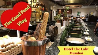 The Lalit Hotel Mumbai | A Food Guide | Luxurious Buffet at their 24/7 Restaurant