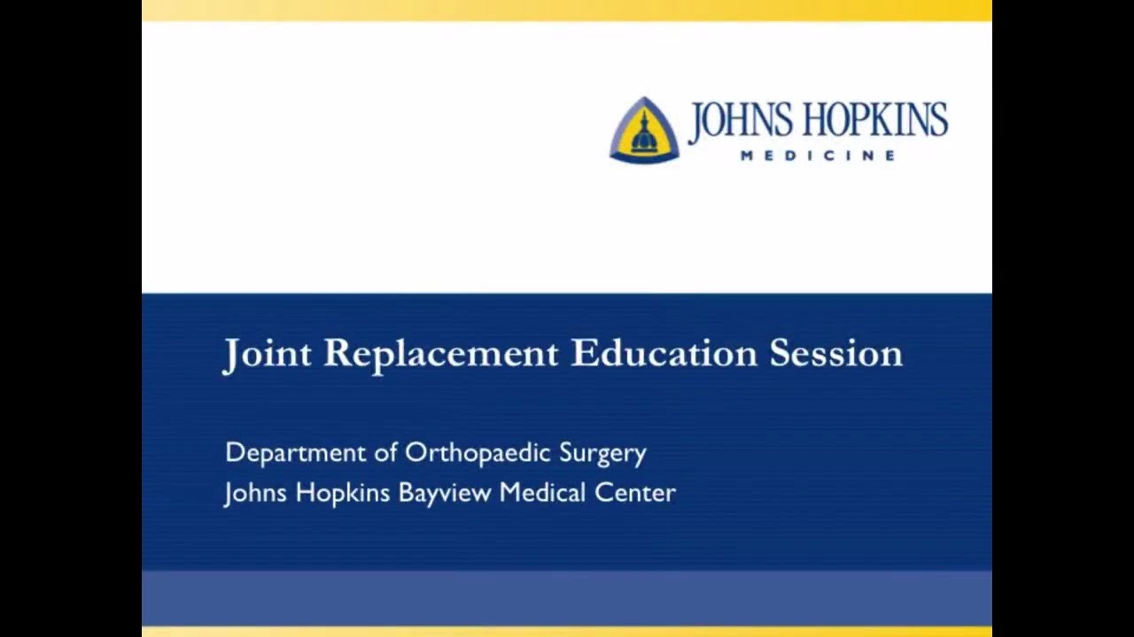 Johns Hopkins Medicine Joint Replacement Education Video
