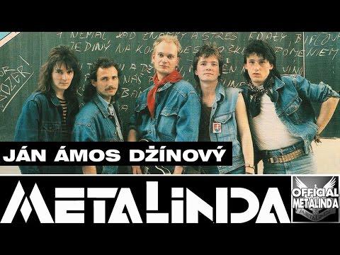 METALINDA - Ján Amos Džínový *Oficiálne *