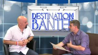 Destination Banter Seamus McCabe 20th August 2014