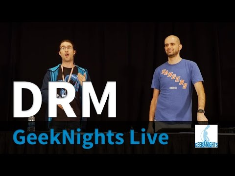 GeekNights Live: DRM