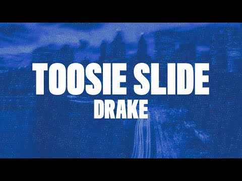 "Drake - Toosie Slide (Lyrics) ""right Foot Up Left Foot Slide"""