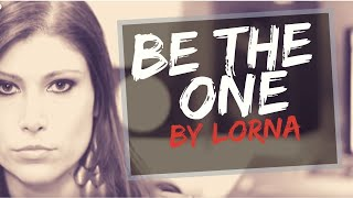 Be the one (Lorna) music