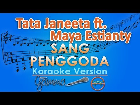 Tata Janeeta feat. Maia Estianty - Sang Penggoda (Karaoke Lirik Tanpa Vokal) by GMusic