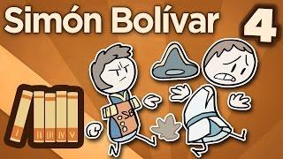 Simón Bolívar - Defeat is Not Surrender - Extra History - #4