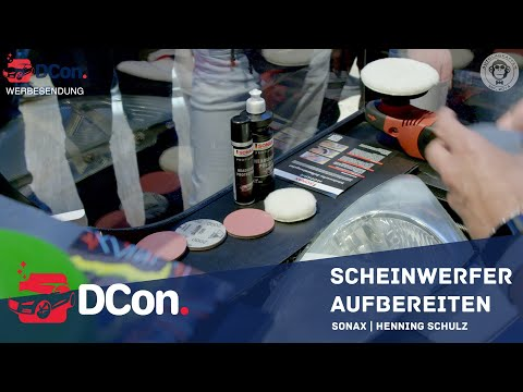 Aufbereiten von Scheinwerfern PRAXIS   Henning Schulz SONAX GmbH   DCon.