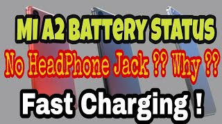 Mi A2 No Headphone Jack? Why ? Battery , Fast Charging ??