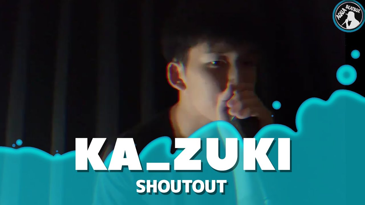 ka_zuki ❘ Reason to do nothing. ❘ dob2021 Champion【Beatbox】
