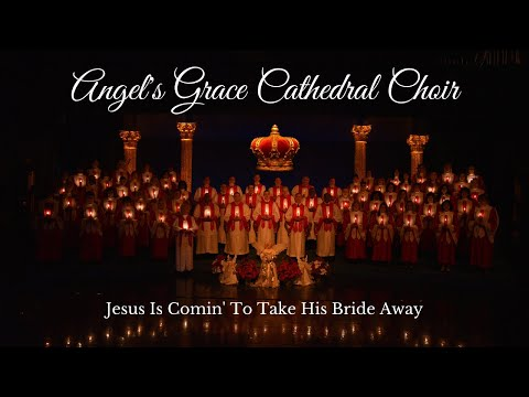 Angel's Grace Cathedral Choir - Jesus Is Comin To Take His Bride Away