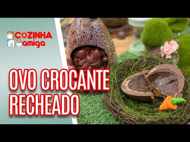Ovo de Chocolate Crocante Recheado - Alê Peruzzo | Cozinha Amiga (07/03/19)