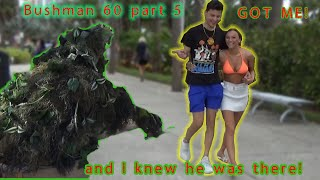 bushman 60 part 5 'I knew he was there!