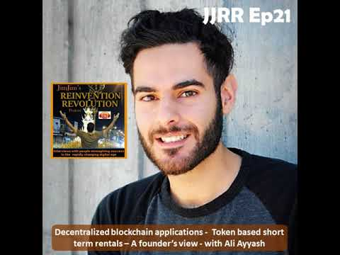 JJRR Ep21 Decentralized blockchain applications - Token based short term rentals - A founder's...