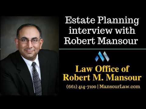 Santa Clarita Attorney Robert Mansour interviewed about estate planning
