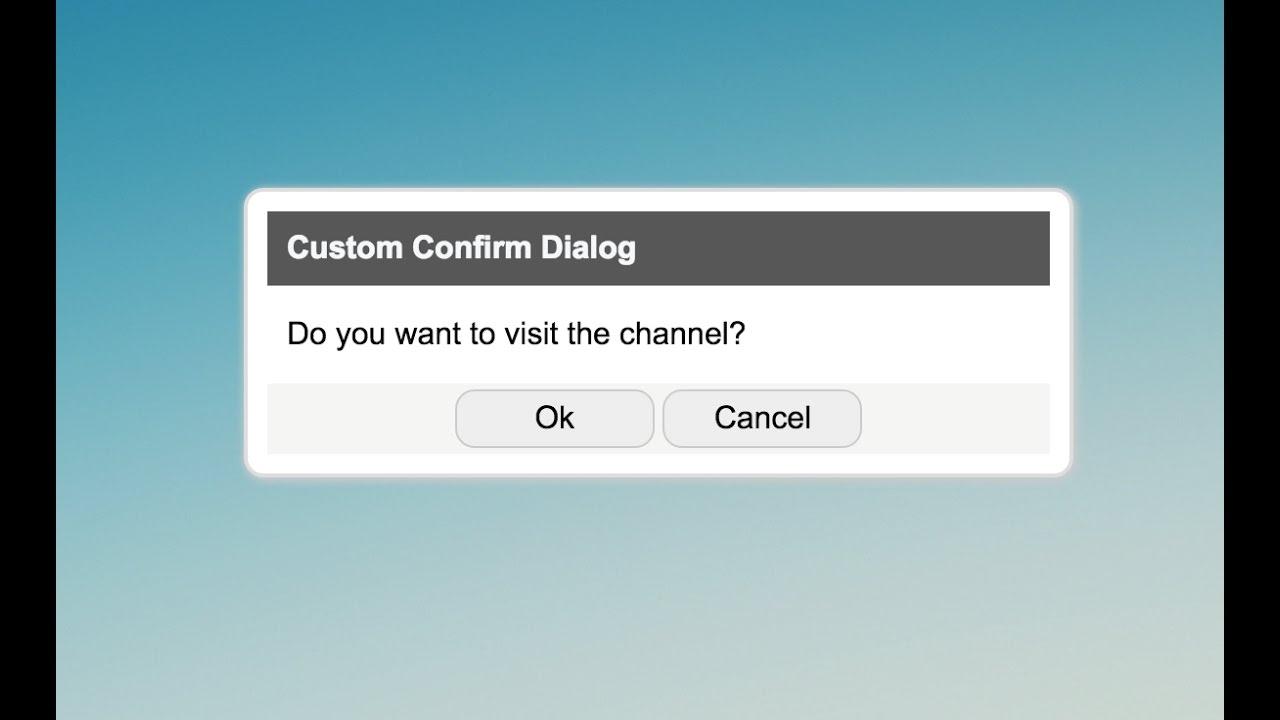 Custom Confirm Dialog in JS - Part 1/2 | JavaScript Tutorials | Web  Development Tutorials