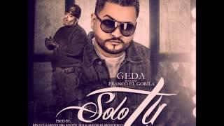 Geda Ft. Franco El Gorila - Solo Tu (Nicolas B. Remix)