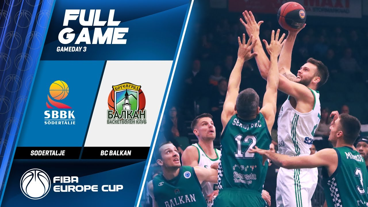 Sodertalje v BC Balkan - Full Game - FIBA Europe Cup 2019