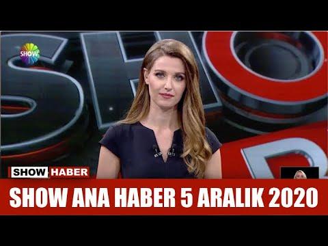 Show Ana Haber 5 Aralık 2020