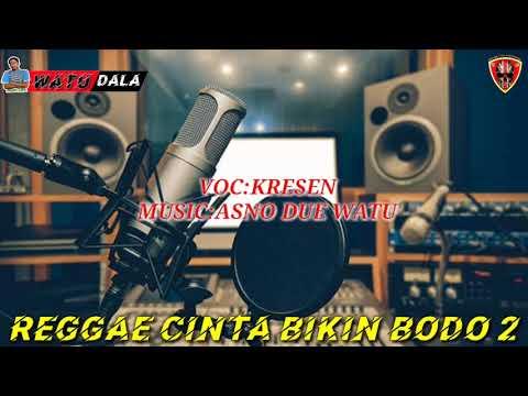 reggae-slow-cinta-bikin-bodo(watudala-channel)