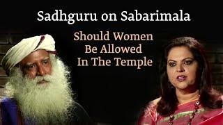Sadhguru on Sabarimala: Should Women Be Allowed In The Temple