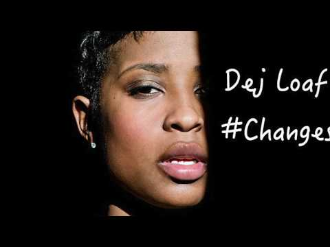 Dej loaf - Changes (original audio)