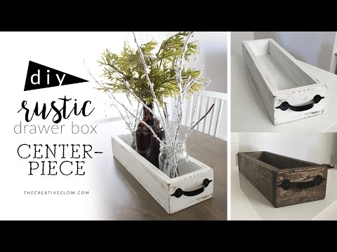 DIY Rustic Wood Drawer Box Centerpiece