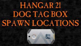 Dog Tag Box Spawn Locations - Hangar 21
