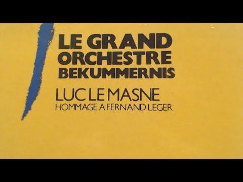 Luc Le Masne/Orch. Bekummernis - Hommage à Fernand Léger (1983 - Vinyl)