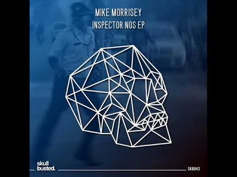 Mike Morrisey - Inspector Nos (Original Mix)