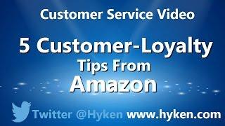 Customer Loyalty Tips from Amazon