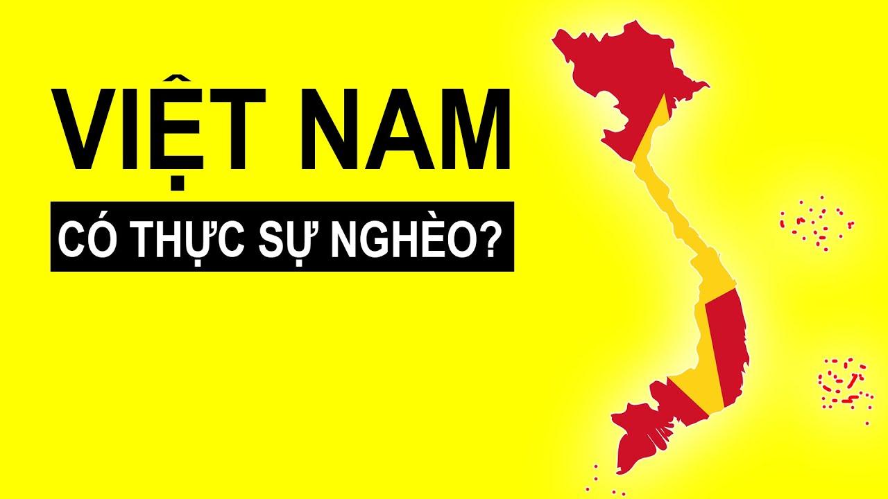 Việt Nam nghèo thế nào so với thế giới?