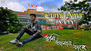 Tumi Amar Kache - Official Music Video -SANJUSongs
